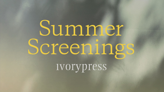 Ivory Press Summer Screenings
