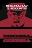 Sergio Leone: Cinema, cinema