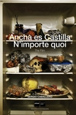 Ancha es Castilla / N'importe quoi