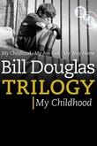 Bill Douglas, My Childhood