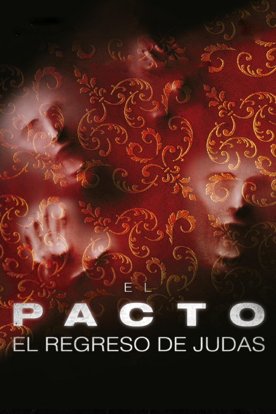 El Pacto 2: El Regreso de Judas