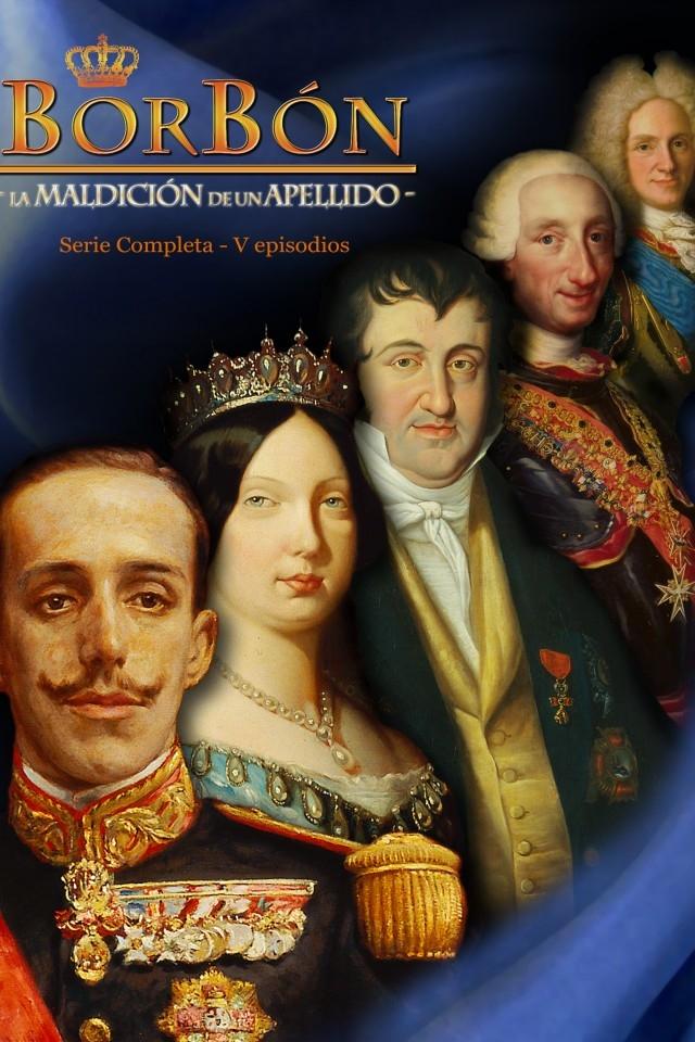 Borbón: La maldición de un apellido