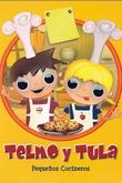 Telmo y Tula: Pequeños cocineros