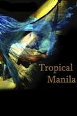 Tropical Manila