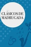 Clásicos de Madrugá