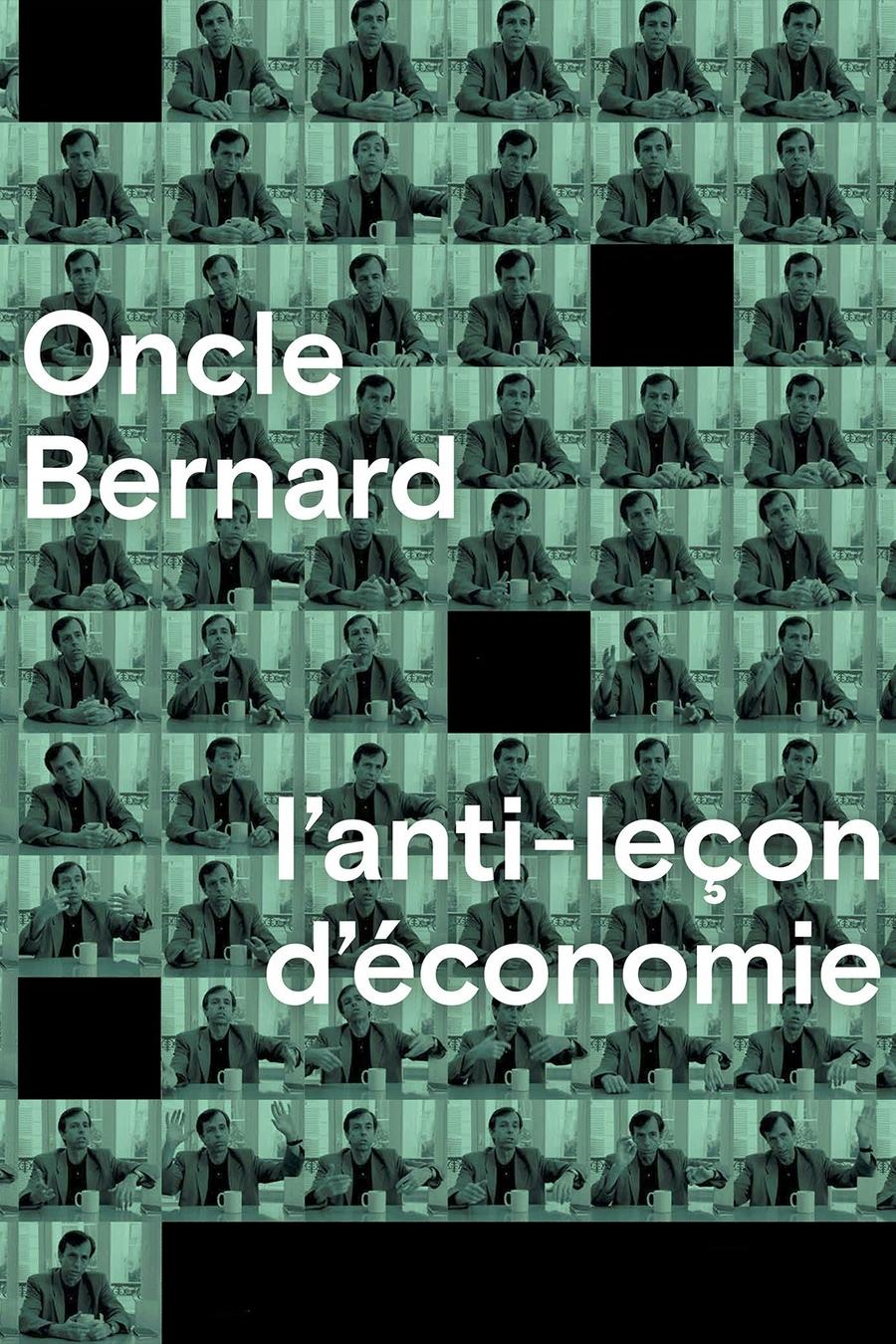Oncle Bernard. L'antilliçó d'economia