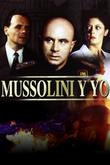 Mussolini y yo