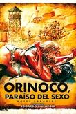 Orinoco, paraíso del sexo
