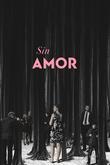 Sin Amor (Loveless)