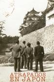 Atrapados en Japón