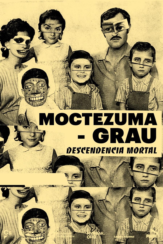 Moctezuma-Grau. Descendencia mortal