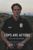 Cops are Actors