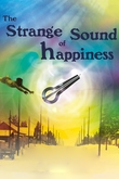 The Strange Sound of Happiness