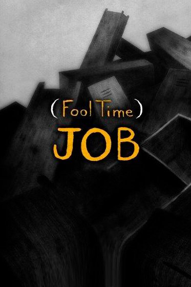 (Fool time) job