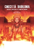 Cinecittà Babilonia: sexo, drogas y camisas negras