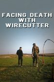 Facing death with wirecutter