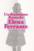 Un fenómeno llamado Elena Ferrante