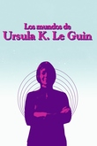 The Worlds of Ursula K. Le Guin