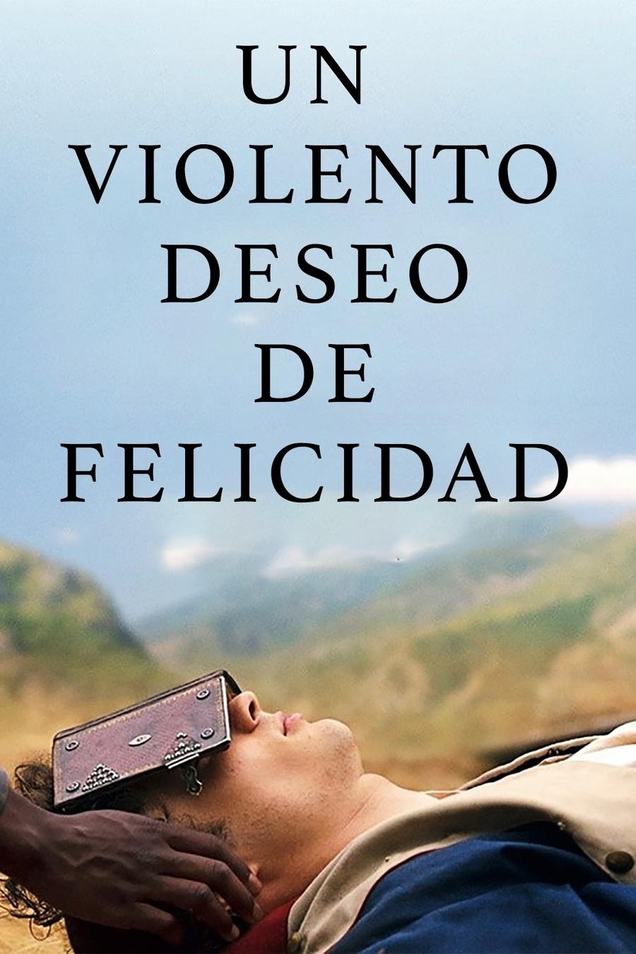 Un violento deseo de felicidad