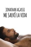 Jonathan Agassi me salvó la vida