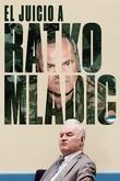 El juicio a Ratko Mladic