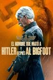 L'home que va matar Hitler i després el Bigfoot