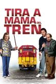 Tira a mamá del tren