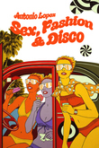 Sex, Fashion & Disco