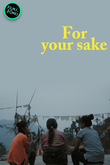 For your sake