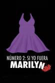 Número 2, si yo fuera Marilyn