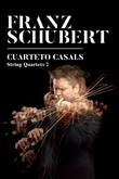 Quartet Casals - Schubert 2