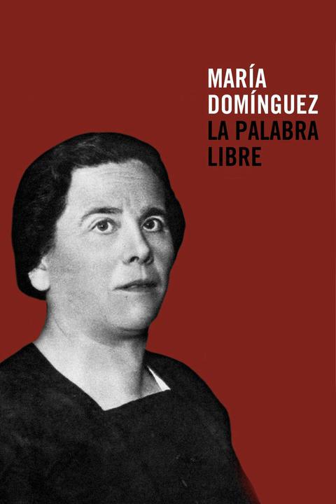 María Domínguez. La palabra libre