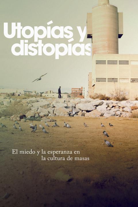 Utopías y distopías en la cultura de masas