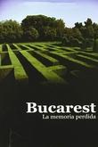 Bucarest, la memoria perdida