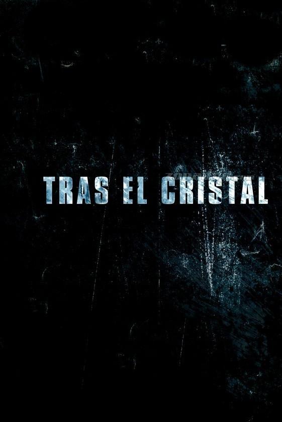 Tras el cristal