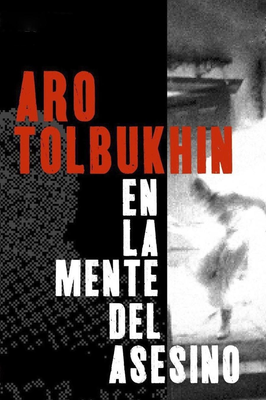 Aro Tolbukhin. Dins la ment de l'assassí