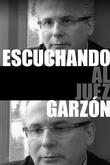 Escuchando al juez Garzón