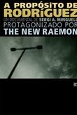 The New Raemon, a propósito de Rodríguez.