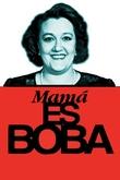 Mamá es Boba