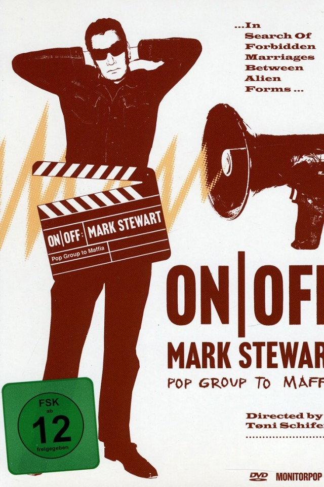 ON/OFF: Mark Stewart (Pop Group to Maffia)