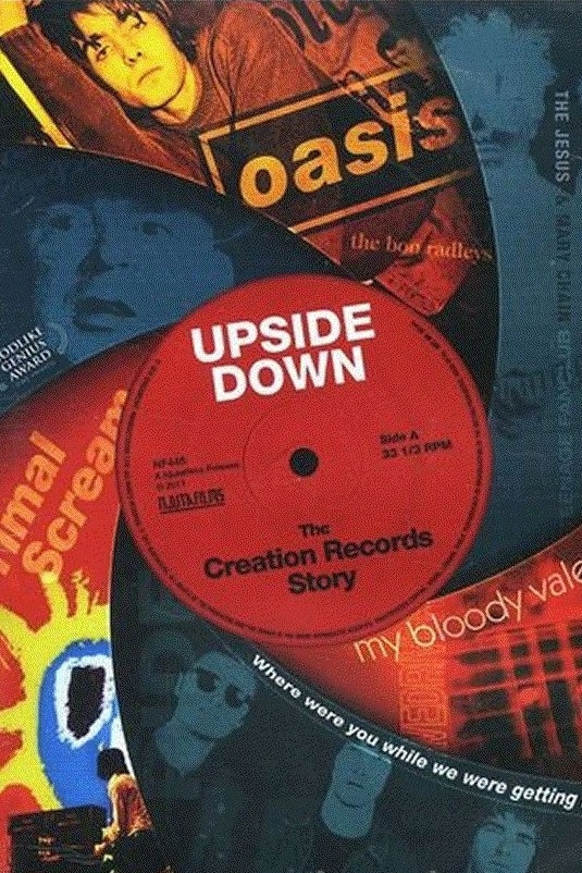 Upside Down: The Story of Creation Records