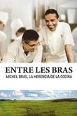 Entre les bras. Michel Bras, la herencia de la cocina