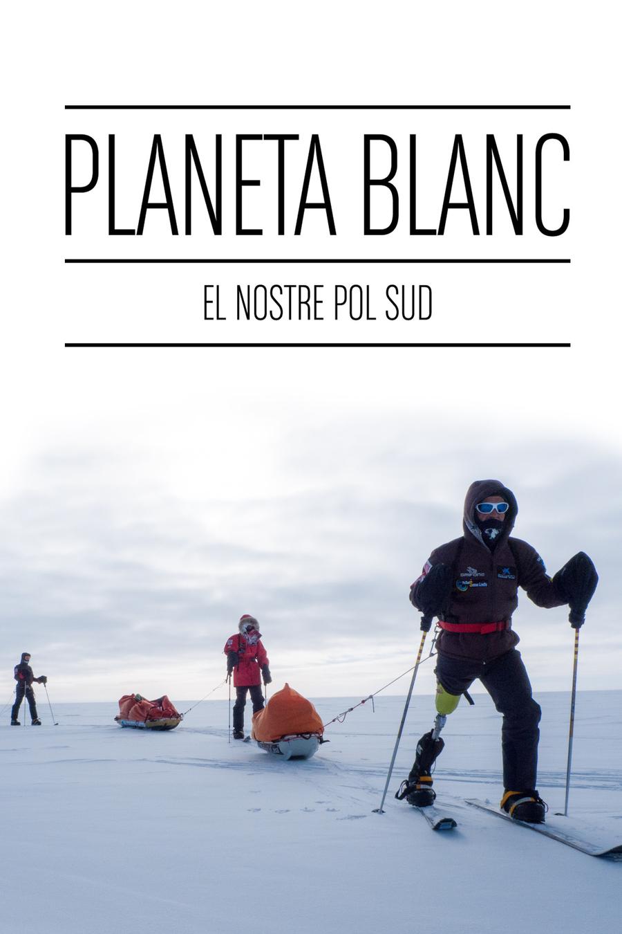 Planeta Blanco: nuestro Polo Sur