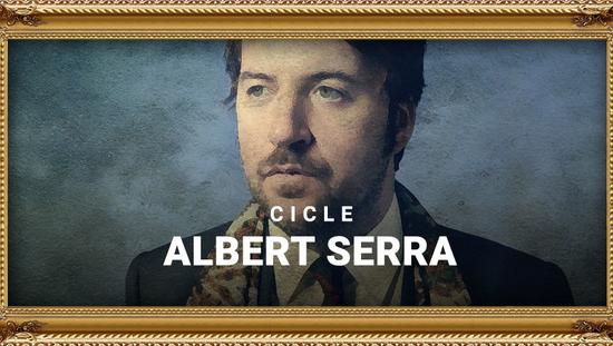 Cicle Albert Serra