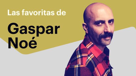 Las películas favoritas de Gaspar Noé