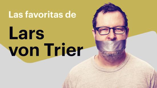 Las favoritas de Lars von Trier